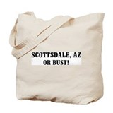 Scottsdale or Bust! Tote Bag