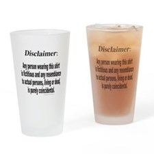 FUNNY DISCLAIMER Drinking Glass