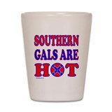 SOUTHERN GALS ARE HOT Shot Glass