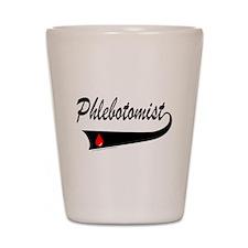 PHLEBOTOMIST Shot Glass