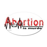 ABORTION IS MURDER 22x14 Oval Wall Peel