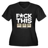 F*ck This Women's Plus Size V-Neck Dark T-Shirt
