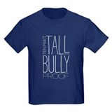 Ten Feet Tall and Bully Proof T