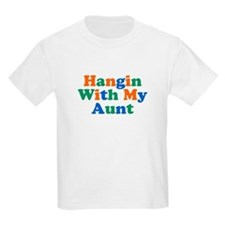 Hangin With My Aunt T-Shirt