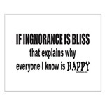 IGNORANCE IS BLISS Small Poster