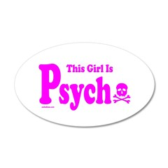 THIS GIRL IS PSYCHO 38.5 x 24.5 Oval Wall Peel