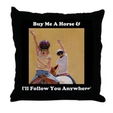 Buy Me a Horse Equestrian Throw Pillow
