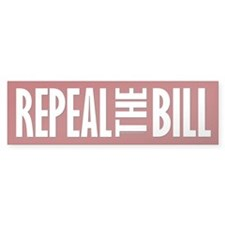 REPEAL the BILL Bumper Sticker
