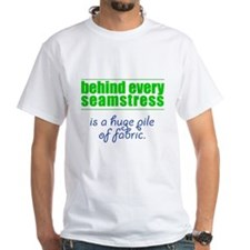 Behind Every Seamstress... Shirt
