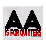 AA is for quitters Throw Blanket