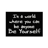 """Be Yourself"" Rectangle Magnet"