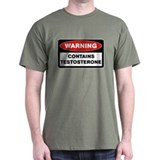 Warning: Testosterone  T-Shirt
