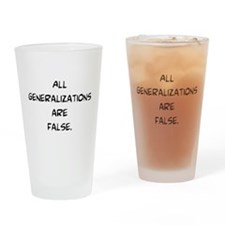 generalizations are false Drinking Glass
