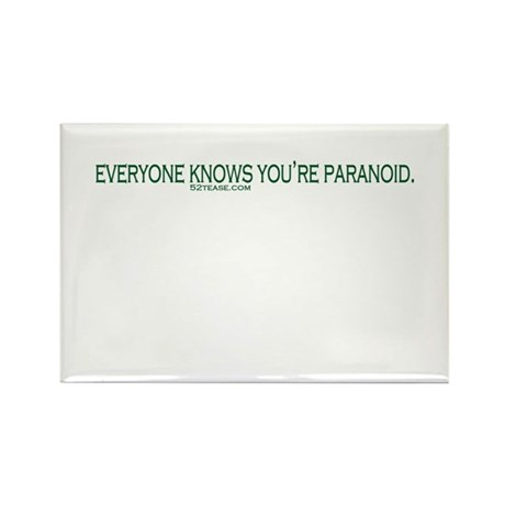 Everyone Knows You're Paranoid Rectangle Magnet