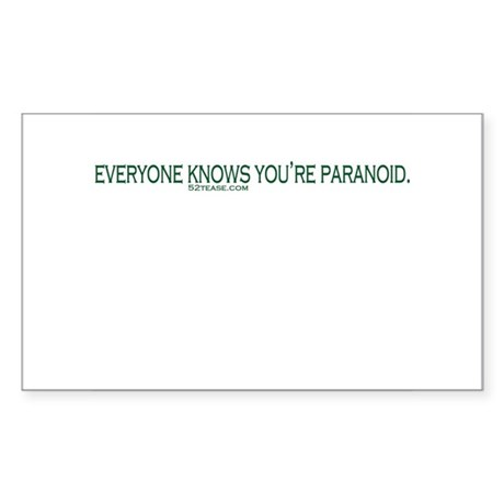 Everyone Knows You're Paranoid Sticker (Rectangula