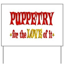 Puppetry Love Yard Sign