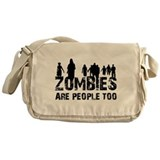 Zombies are people too Messenger Bag