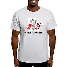 Wheat is Murder Men's T-Shirt