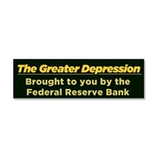 Greater Depression Car Magnet 10 x 3