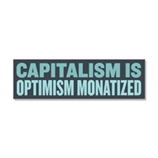 Capitalism Optimism Car Magnet 10 x 3