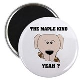 The Maple Kind. Yeah ? Magnet