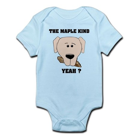 The Maple Kind. Yeah ? Infant Bodysuit