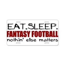 Eat Sleep Fantasy Football Aluminum License Plate