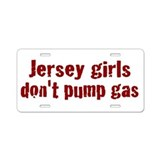 Jersey Girls Don't Pump Gas ( Aluminum License Pla