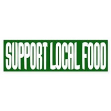 Support Local Food Bumper Sticker