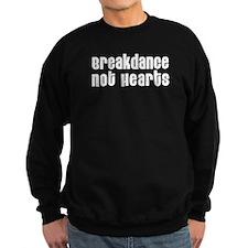 Breakdance Not Hearts Sweatshirt