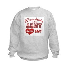 Somebody in the Army Loves Me Sweatshirt