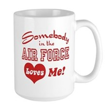 Somebody in the Air Force Loves Me Mug