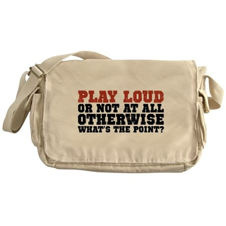 Play Loud Messenger Bag