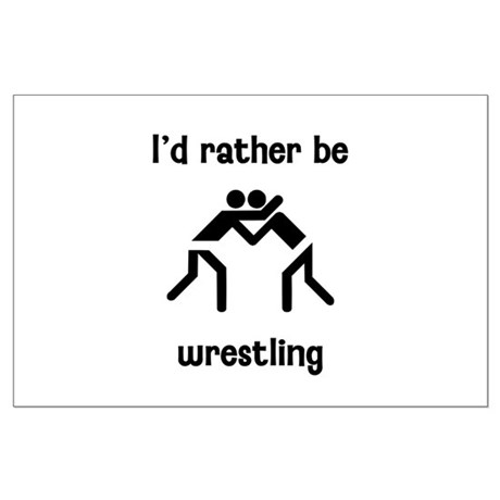I'd rather be wrestling Large Poster