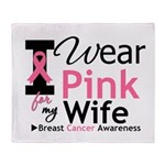 I Wear Pink For My Wife Throw Blanket