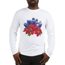 TEXAS BLUEBONNETS & POINSIETT Long Sleeve T-Shirt