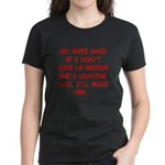 Funny designs for every bridg Women's Dark T-Shirt