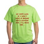 Funny designs for every bridg Green T-Shirt