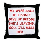 Funny designs for every bridg Throw Pillow