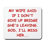 Funny designs for every bridg Mousepad
