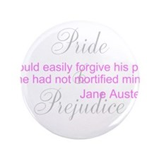 "Jane Austen Pride Quotes Pape 3.5"" Button"