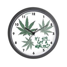 It's 4:19...Got A Minute? Wall Clock