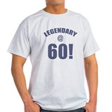 Legendary At 60 T-Shirt