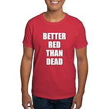 Better Red Than Dead T-Shirt