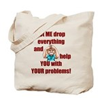 Let Me Drop Everything Tote Bag