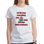 Let Me Drop Everything Women's T-Shirt