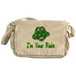 I'm Your Ride Messenger Bag
