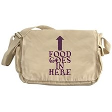 Food Goes In Here Messenger Bag