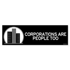 Corporations Are People Too Bumper Sticker