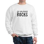 My Girlfriend Rocks Sweatshirt